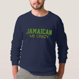 Jamaikanisch ich verrückt sweatshirt