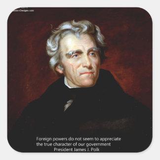 James K Polk und Zitat Quadratischer Aufkleber