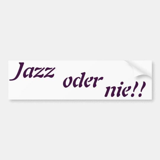 jazz oder nie autoaufkleber