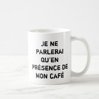 Je Ne parlerai qu'en Présence de Montag café Tasse