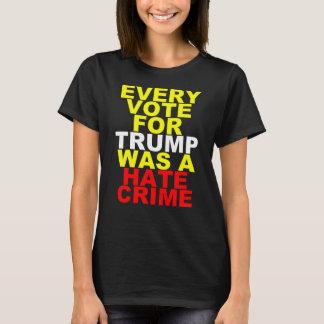 Jede Abstimmung für den Trumpf = Hass-Verbrechen T-Shirt