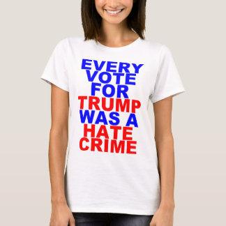 Jede Abstimmung für Trumpf = Hass-Verbrechen T-Shirt