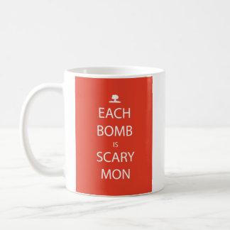 Jede Bombe ist beängstigende Montag-Tasse Kaffeetasse