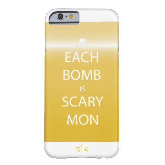 Jede Bombe ist beängstigender Montag iPhone Fall Barely There iPhone 6 Hülle