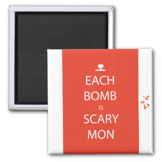 Jede Bombe ist beängstigender Montag-Magnet Quadratischer Magnet
