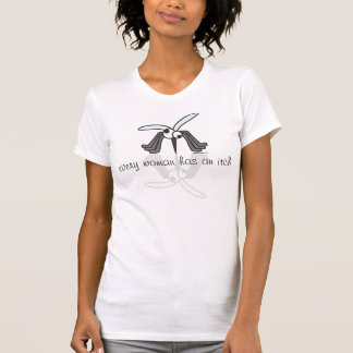 jede Frau hat ein Jucken Moskito-T-Stück T-Shirt