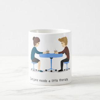 Jeder benötigt eine kleine Therapie - Tasse