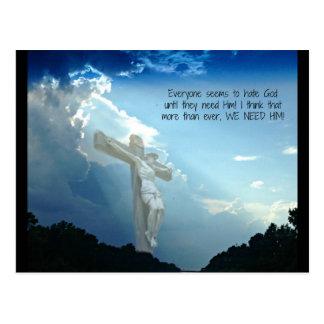 Jeder hasst Gott, bis Sie IHN benötigen Postkarte