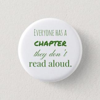 """""""Jeder hat ein Kapitel."""" Abzeichen Runder Button 2,5 Cm"""