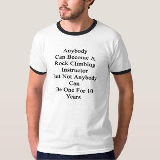 Jeder kann ein Klettern-Lehrer werden aber T-Shirt