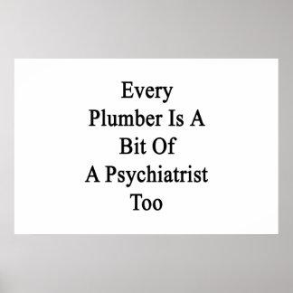Jeder Klempner ist ein Stückchen eines Psychiaters Poster