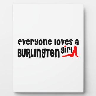 Jeder Lieben ein Burlington-Mädchen Fotoplatte