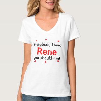 Jeder Lieben Rene sollten Sie auch T-Shirt