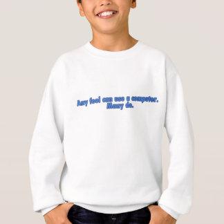 Jeder möglicher Dummkopf kann einen Computer Sweatshirt