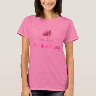 Jeder Tag ist Valentinstag T-Shirt