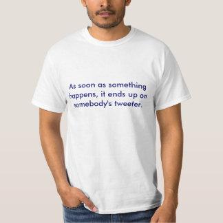 Jeder Tweeters. T Shirt