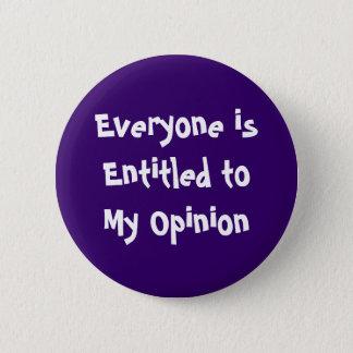 """""""Jeder wird zu meiner Meinung"""" Knopf betitelt Runder Button 5,7 Cm"""