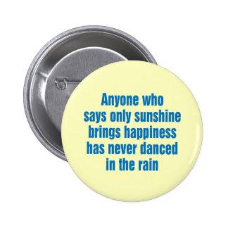 Jedermann, das nur Sonnenschein sagt, holt Glück Runder Button 5,7 Cm