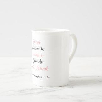 Every Brunette needs a Blonde Best Friend. Cup/Mug