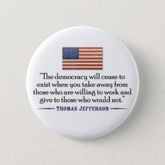 Jefferson: Die Demokratie hört auf zu existieren… Runder Button 5,1 Cm