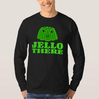 Jello dort T-Shirt