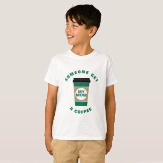 Jemand erhalten meiner Mamma einen Kaffee-KinderT T-Shirt
