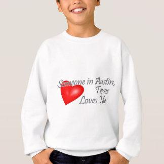 Jemand in Austin, Texas Lieben ich Sweatshirt