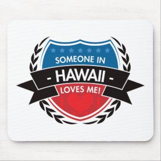 Jemand in Hawaii-Lieben ich Mousepads