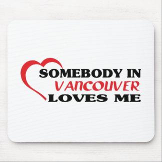 Jemand in Vancouver-Lieben ich Mauspads