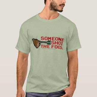 Jemand schoss die Nahrung T-Shirt