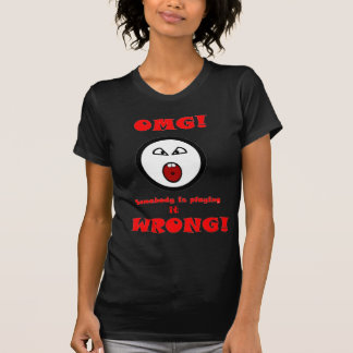Jemand spielt es falsch! T-Shirt
