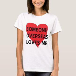 Jemand ÜberseeLieben ich T-Shirt