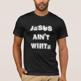 Jesus ist nicht Weiß-Schwarz T-Shirt