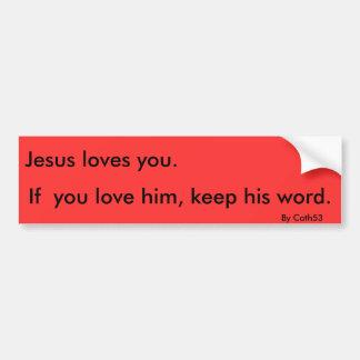 Jesus-Lieben behalten Sie., wenn Sie Liebe er, Autoaufkleber
