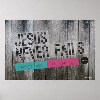 Jesus versagt nie christliches Plakat