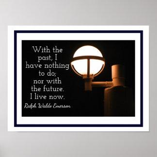 Jetzt leben - Kunst-Druck - Ralph Waldo Emerson Poster