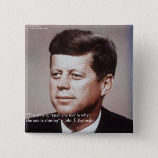 JFK Reparatur das Dach-berühmte Zitat Quadratischer Button 5,1 Cm