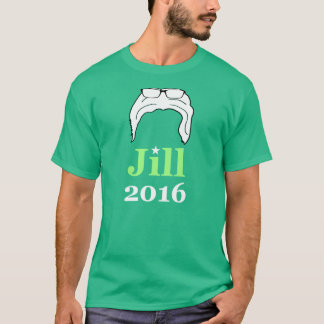 Jill 2016 (Parodie Bernie 2016) T-Shirt