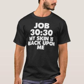 JOB-30:30 IST MEINE HAUT NACH MIR T - Shirt