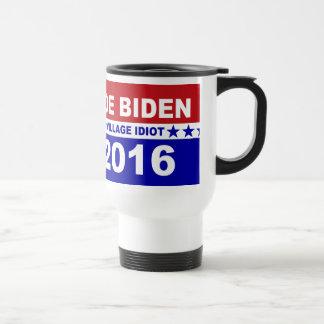 Joe Biden-Dorfidiot 2016 Reisebecher