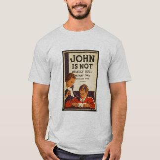 John ist nicht ..... wirklich stumpf T-Shirt