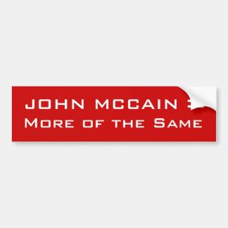 John McCain = mehr des gleichen Autoaufklebers Autoaufkleber