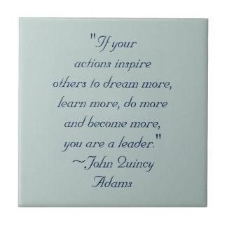 John Quincy Adams-Führungs-Zitat Fliese