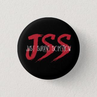 JSS überleben gerade irgendwie Runder Button 2,5 Cm