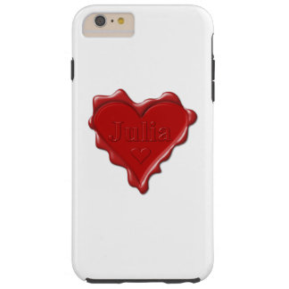 Julia. Rotes Herzwachs-Siegel mit Namensjulia Tough iPhone 6 Plus Hülle