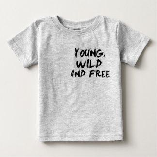 Jung, wild u. geben Sie frei Baby T-shirt
