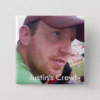 Justin Semikolon-Crew! Quadratischer Button 5,1 Cm