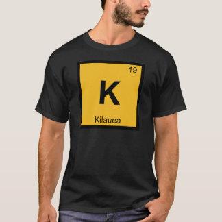 K - Kilauea Vulkan-Chemie-Periodensystem T-Shirt
