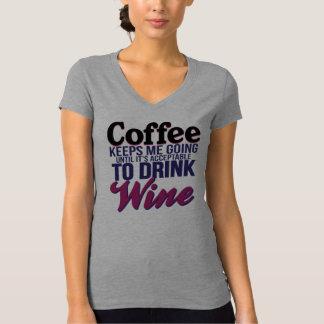 Kaffee, bis es annehmbar ist, Wein zu trinken T-Shirt