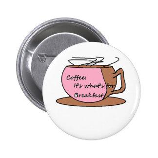 Kaffee Es ist was zum Frühstück ist Button